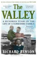 Cover for The Valley A Hundred Years in the Life of a Yorkshire Family by Richard Benson