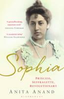 Sophia Princess, Suffragette, Revolutionary by Anita Anand