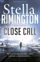 Cover for Close Call A Liz Carlyle Novel by Stella Rimington
