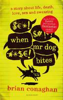 Cover for When Mr Dog Bites by Brian Conaghan