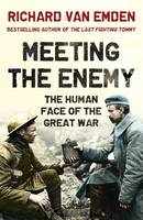 Cover for Meeting the Enemy The Human Face of the Great War by Richard Van Emden