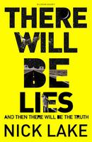 Cover for There Will be Lies by Nick Lake