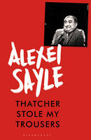 Cover for Thatcher Stole My Trousers by Alexei Sayle