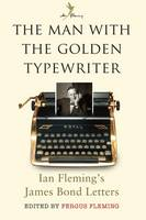 Cover for The Man with the Golden Typewriter Ian Fleming's James Bond Letters by Fergus Fleming