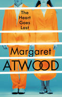 Cover for The Heart Goes Last by Margaret Atwood