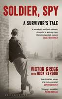 Cover for Soldier, Spy A Survivor's Tale by Victor Gregg, Rick Stroud