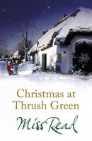 Cover for Christmas at Thrush Green by Miss Read