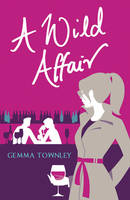 Cover for A Wild Affair by Gemma Townley