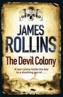 Cover for The Devil Colony by James Rollins