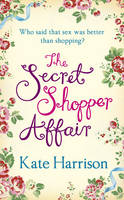 The Secret Shopper Affair by Kate Harrison