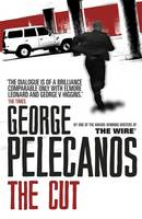 Cover for The Cut by George Pelecanos