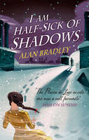 Cover for I am Half-Sick of Shadows by Alan Bradley