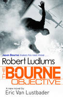 Cover for Robert Ludlum's The Bourne Objective by Eric Van Lustbader, Robert Ludlum