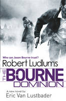 Cover for Robert Ludlum's The Bourne Dominion by Eric Van Lustbader, Robert Ludlum