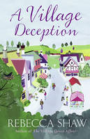 Cover for A Village Deception by Rebecca Shaw