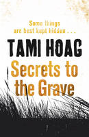 Cover for Secrets to the Grave by Tami Hoag