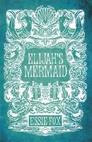 Cover for Elijah's Mermaid by Essie Fox