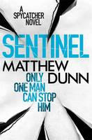 Cover for Sentinel A Spycatcher Novel by Matthew Dunn