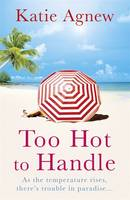 Cover for Too Hot to Handle by Katie Agnew