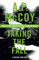 Cover for Taking the Fall by A. P. McCoy