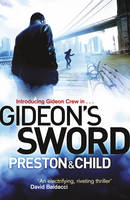 Cover for Gideon's Sword: A Gideon Crew Novel by Douglas Preston, Lincoln Child