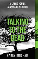 Cover for Talking to the Dead by Harry Bingham