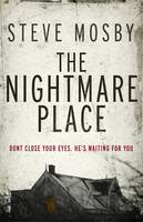 Cover for The Nightmare Place by Steve Mosby