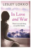 Cover for In Love and War by Lesley Lokko