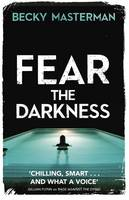 Cover for Fear the Darkness by Becky Masterman