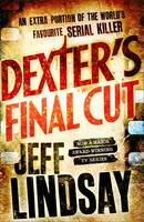 Cover for Dexter's Final Cut by Jeff Lindsay