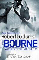 Robert Ludlum's Bourne Ascendancy by Robert Ludlum