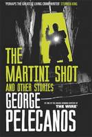 Cover for The Martini Shot and Other Stories by George Pelecanos