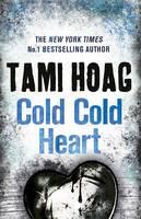 Cover for Cold, Cold Heart by Tami Hoag