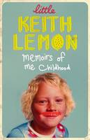 Cover for Little Keith Lemon Memoirs of Me Childhood by Keith Lemon