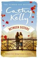 Between Sisters by Cathy Kelly
