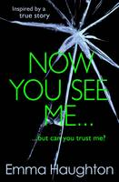 Cover for Now You See Me by Emma Haughton