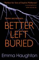 Cover for Better Left Buried by Emma Haughton