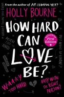 Cover for How Hard Can Love be? by Holly Bourne