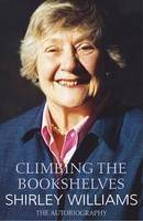 Cover for Climbing the Bookshelves - Large Print Edition by Shirley Williams