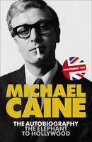 Cover for The Elephant to Hollywood by Michael Caine