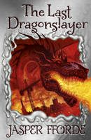 Cover for The Last Dragonslayer by Jasper Fforde