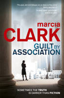 Cover for Guilt by Association by Marcia Clark