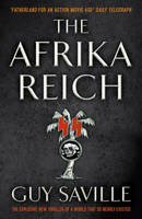 Cover for The Afrika Reich by Guy Saville