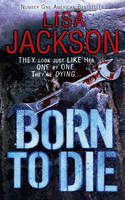 Cover for Born to Die by Lisa Jackson