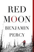 Cover for Red Moon by Benjamin Percy