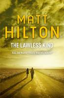 Cover for The Lawless Kind The Ninth Joe Hunter Thriller by Matt Hilton