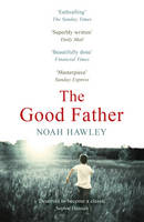 Cover for The Good Father by Noah Hawley