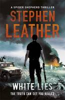 Cover for White Lies The 11th Spider Shepherd Thriller by Stephen Leather