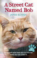 Cover for A Street Cat Named Bob by James Bowen