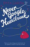 Cover for Never Google Heartbreak by Emma Garcia